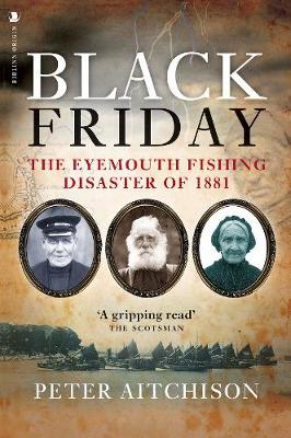 Picture of Black Friday: The Eyemouth Fishing Disaster of 1881