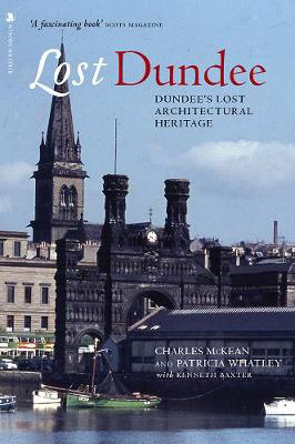 Picture of Lost Dundee: Dundee's Lost Architectural Heritage