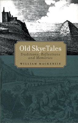 Picture of Old Skye Tales: Traditions, Reflections and Memories