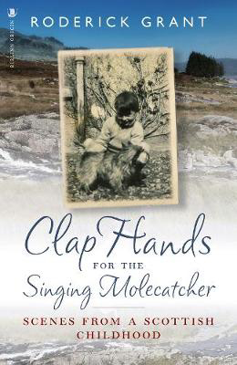 Picture of Clap Hands for the Singing Molecatcher: Scenes from a Scottish Childhood