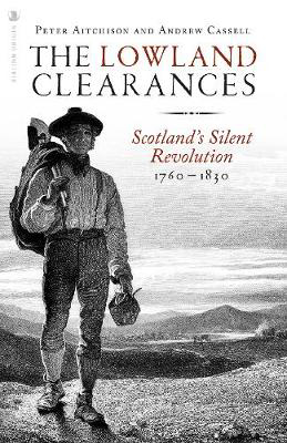 Picture of The Lowland Clearances: Scotland's Silent Revolution 1760 - 1830