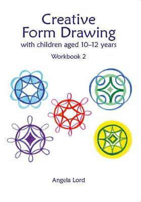 Picture of Creative Form Drawing with Children Aged 10-12: Workbook 2