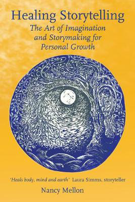 Picture of Healing Storytelling: The Art of Imagination and Storymaking for Personal Growth