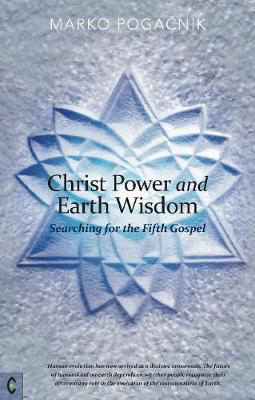 Picture of Christ Power and Earth Wisdom: Searching for the Fifth Gospel