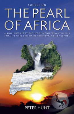 Picture of Sunset on the Pearl of Africa: A novel inspired by the life of a civil servant during Britain's final days of its administration of Uganda