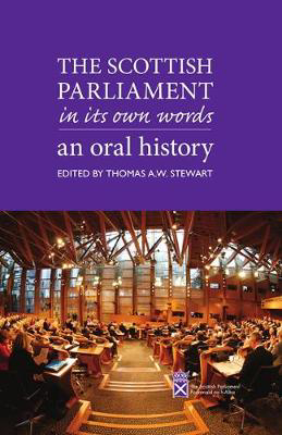 Picture of The Scottish Parliament in its Own Words: An Oral History