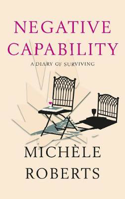 Picture of Negative Capability: A Diary of Surviving