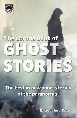 Picture of The Corona Book of Ghost Stories: The best in new short stories of the paranormal