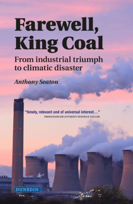 Picture of Farewell, King Coal: from industrial triumph to climatic disaster
