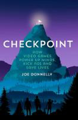 Picture of Checkpoint: How Video Games Power Up Minds, Kick Ass, And Save Lives