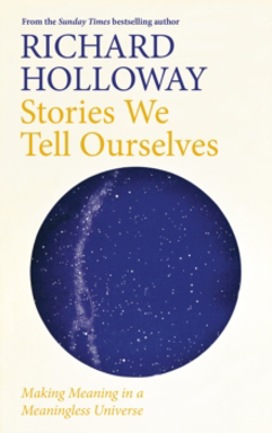 Picture of Stories We Tell Ourselves: Making Meaning in a Meaningless Universe