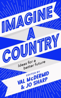 Picture of Imagine A Country: Ideas For A Better Future