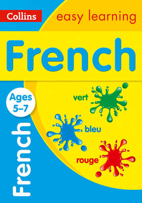 Picture of French Ages 5-7: Prepare for school with easy home learning (Collins Easy Learning Primary Languages)