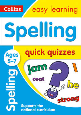 Picture of Spelling Quick Quizzes Ages 5-7: Prepare for school with easy home learning (Collins Easy Learning KS1)