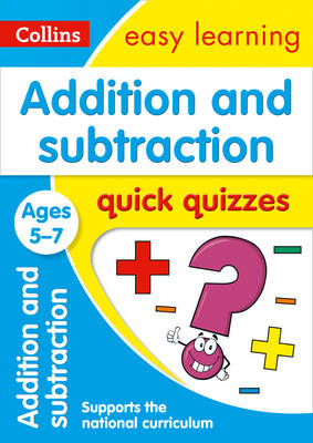 Picture of Addition & Subtraction Quick Quizzes Ages 5-7: Prepare for school with easy home learning (Collins Easy Learning KS1)