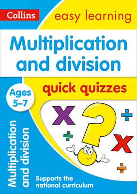 Picture of Multiplication & Division Quick Quizzes Ages 5-7: Prepare for school with easy home learning (Collins Easy Learning KS1)