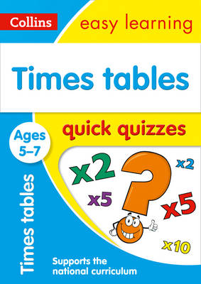 Picture of Times Tables Quick Quizzes Ages 5-7: Prepare for school with easy home learning (Collins Easy Learning KS1)