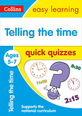 Picture of Telling the Time Quick Quizzes Ages 5-7: Prepare for school with easy home learning (Collins Easy Learning KS1)