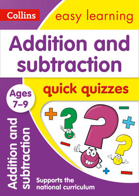 Picture of Addition & Subtraction Quick Quizzes Ages 7-9: Prepare for school with easy home learning (Collins Easy Learning KS2)