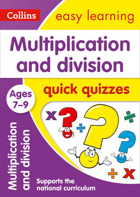 Picture of Multiplication & Division Quick Quizzes Ages 7-9: Prepare for school with easy home learning (Collins Easy Learning KS2)