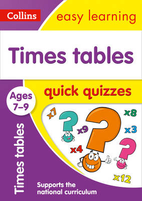 Picture of Times Tables Quick Quizzes Ages 7-9: Prepare for school with easy home learning (Collins Easy Learning KS2)