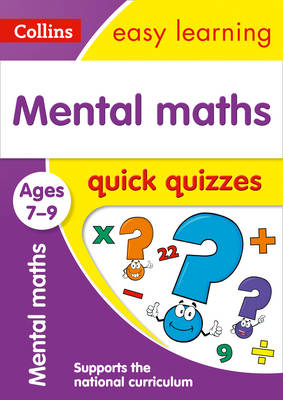 Picture of Mental Maths Quick Quizzes Ages 7-9: Prepare for school with easy home learning (Collins Easy Learning KS2)