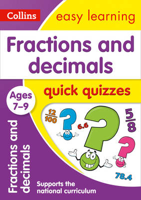 Picture of Fractions & Decimals Quick Quizzes Ages 7-9: Prepare for school with easy home learning (Collins Easy Learning KS2)