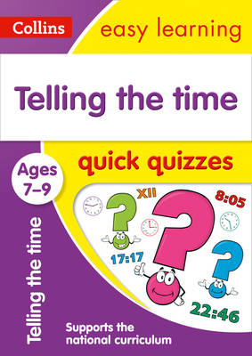 Picture of Telling the Time Quick Quizzes Ages 7-9: Prepare for school with easy home learning (Collins Easy Learning KS2)