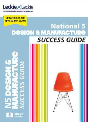 Picture of National 5 Design and Manufacture Success Guide: Revise for SQA Exams (Leckie N5 Revision)