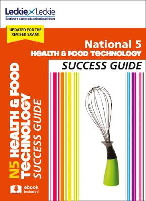 Picture of National 5 Health and Food Technology Success Guide: Revise for SQA Exams (Leckie N5 Revision)