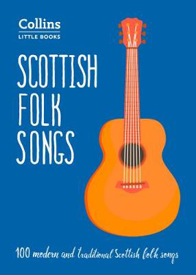 Picture of Scottish Folk Songs: 100 modern and traditional Scottish folk songs (Collins Little Books)