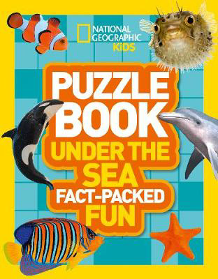 Picture of Puzzle Book Under the Sea: Brain-tickling quizzes, sudokus, crosswords and wordsearches (National Geographic Kids Puzzle Books)