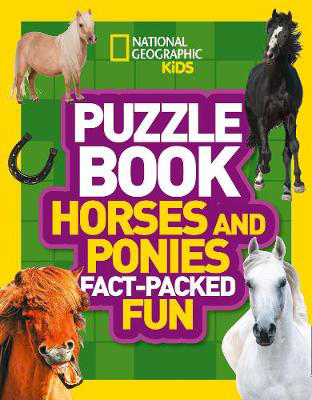Picture of Puzzle Book Horses and Ponies: Brain-tickling quizzes, sudokus, crosswords and wordsearches (National Geographic Kids Puzzle Books)