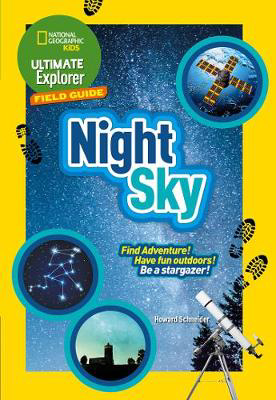 Picture of Night Sky: Find Adventure! Have fun outdoors! Be a stargazer! (Ultimate Explorer Field Guides)