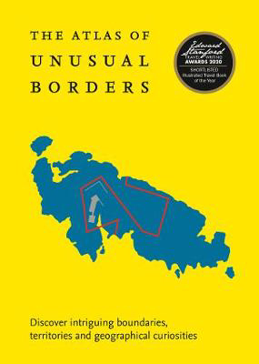 Picture of The Atlas of Unusual Borders: Discover intriguing boundaries, territories and geographical curiosities