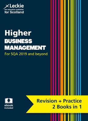 Picture of Higher Business Management: Revise for SQA Exams (Leckie Complete Revision & Practice)