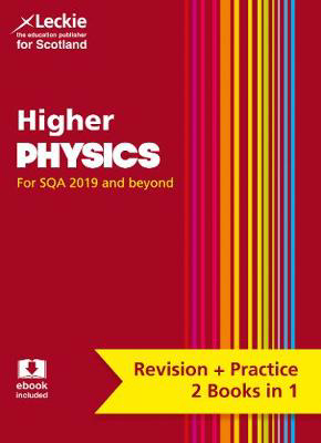 Picture of Higher Physics: Revise for SQA Exams (Leckie Complete Revision & Practice)