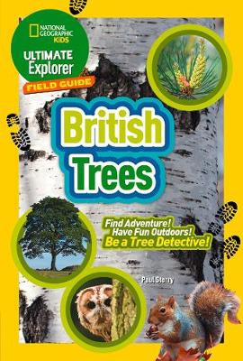 Picture of British Trees: Find Adventure! Have Fun Outdoors! Be a Tree Detective! (Ultimate Explorer Field Guides)
