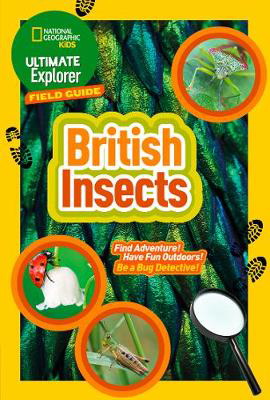 Picture of British Insects: Find Adventure! Have Fun Outdoors! Be a Bug Detective! (Ultimate Explorer Field Guides)