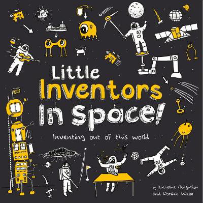 Picture of Little Inventors In Space!: Inventing out of this world