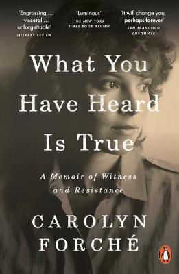 Picture of What You Have Heard Is True: A Memoir of Witness and Resistance