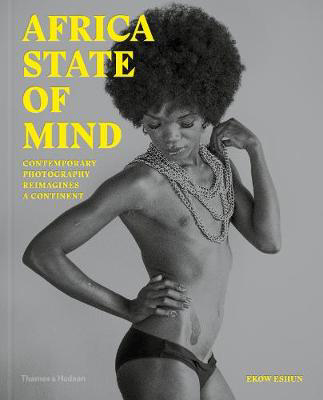 Picture of Africa State of Mind: Contemporary Photography Reimagines a Continent