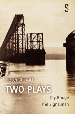 Picture of Peter Arnott: Two Plays: Tay Bridge / The Signalman