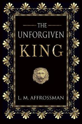 Picture of The Unforgiven King: A forgotten woman and the most vilified king in history