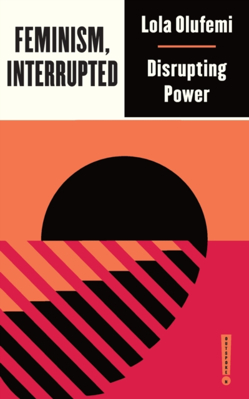Picture of Feminism, Interrupted: Disrupting Power