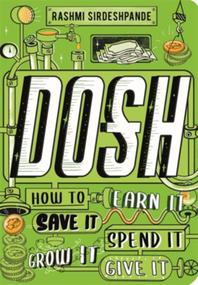 Picture of Dosh: How to Earn It, Save It, Spend It, Grow It, Give It