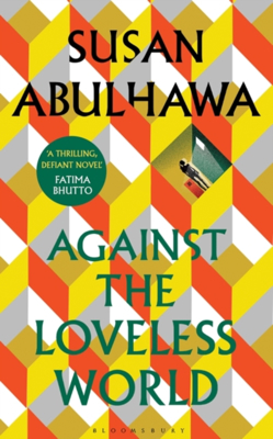 Picture of Against the Loveless World: Shortlisted for Palestine Book Award