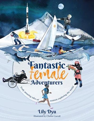 Picture of Fantastic Female Adventurers: Truly Amazing Tales Of Women Exploring The World