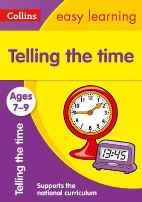 Picture of Telling the Time Ages 7-9: Prepare for school with easy home learning (Collins Easy Learning KS2)