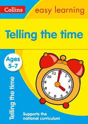 Picture of Telling the Time Ages 5-7: Prepare for school with easy home learning (Collins Easy Learning KS1)